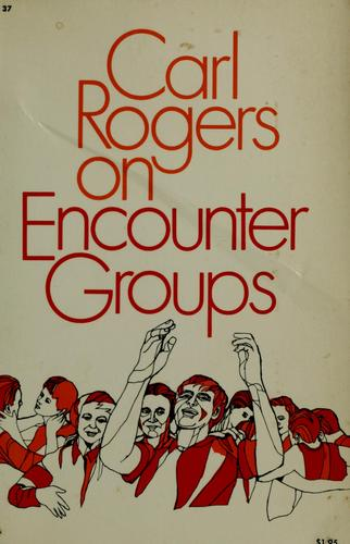 Carl Rogers on encounter groups