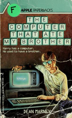 The computer that ate my brother by Dean Marney