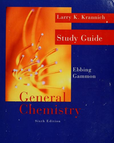 General chemistry by Larry K. Krannich