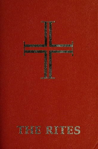 The rites of the Catholic Church as revised by decree of the Second Vatican Ecumenical Council and published by authority of Pope Paul VI