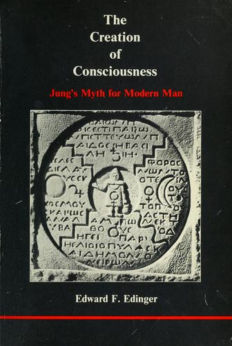 Image for The Creation of Consciousness: Jung's Myth for Modern Man (Studies in Jungian Psychology by Jungian Analysts)