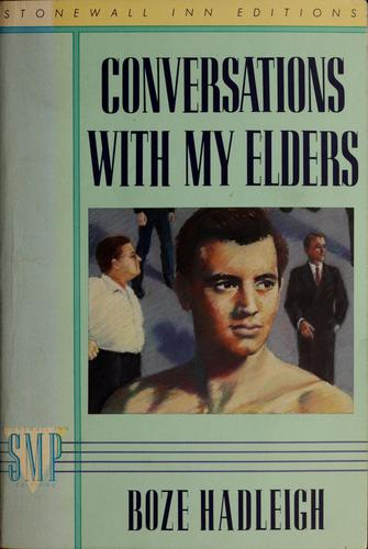 Conversations with my elders by Boze Hadleigh