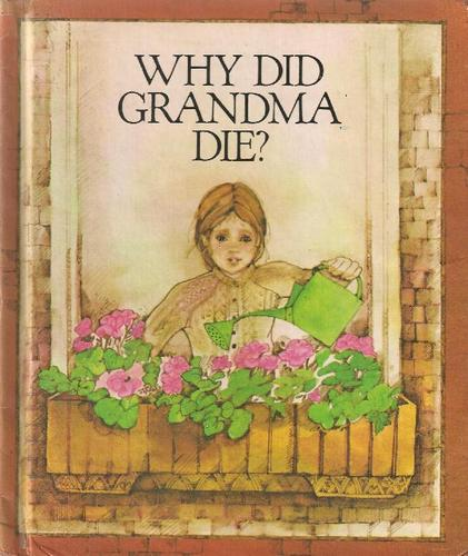 Why did grandma die?