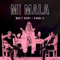 Mau y Ricky/Karol G - Mi Mala