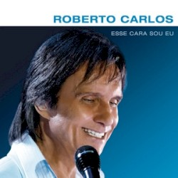 Roberto Carlos - Ese Tipo Soy Yo (Esse Cara Sou Eu)