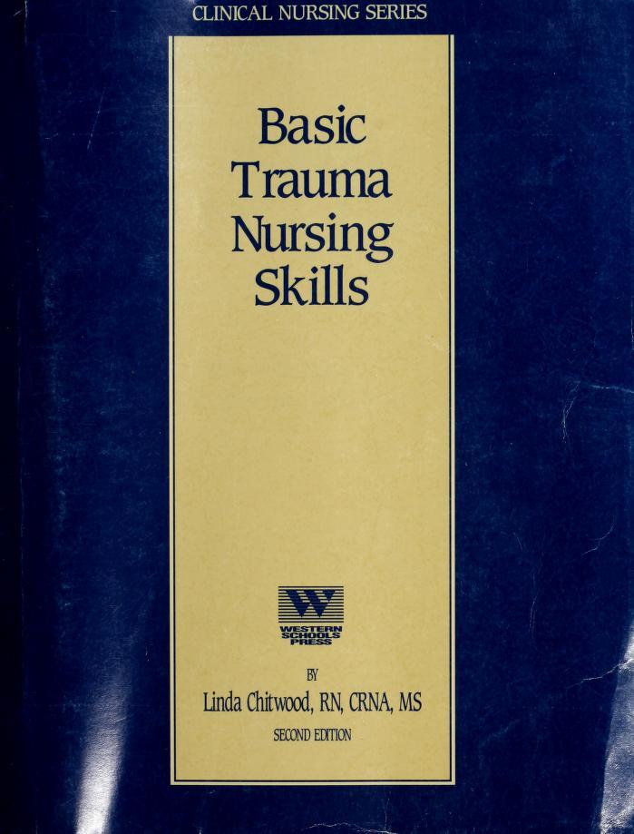 Basic Trauma Nursing Skills by Linda B. Chitwood