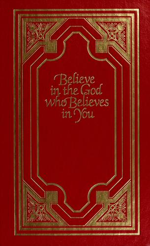 Believe in the God who believes in you by Robert Harold Schuller
