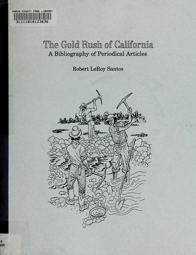 The Gold rush of California by Robert L. Santos