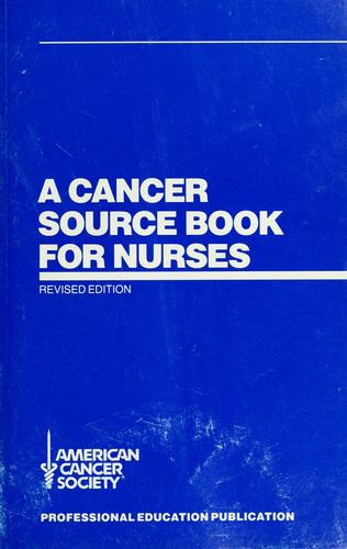 A  cancer source book for nurses. by American Cancer Society.