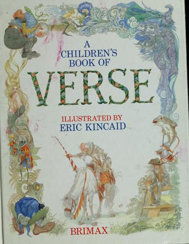 A  Children's book of verse by illustrated by Eric Kincaid ; poems selected by Marjorie Rogers.