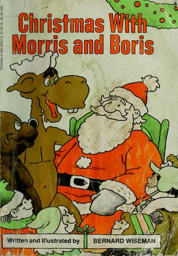 Christmas with Morris and Boris by Bernard Wiseman