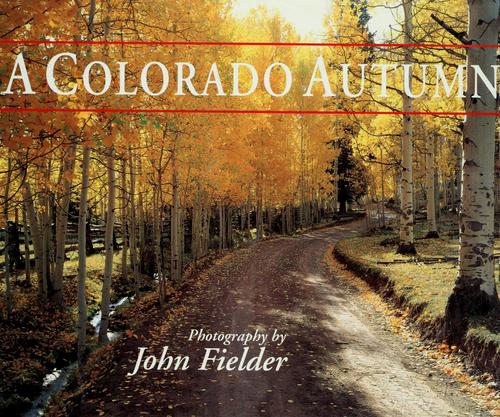A  Colorado autumn by John Fielder