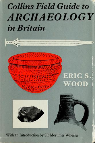 Collins field guide to archaeology by Eric Stuart Wood