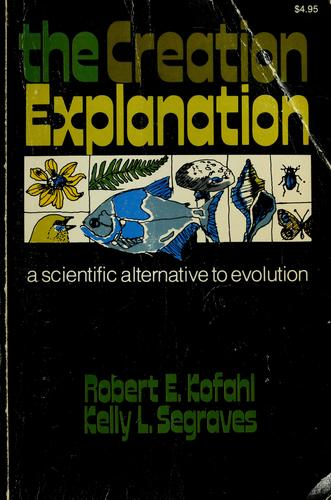 The  creation explanation by Robert E. Kofahl
