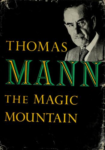 The magic mountain. Der Zauberberg by Thomas Mann