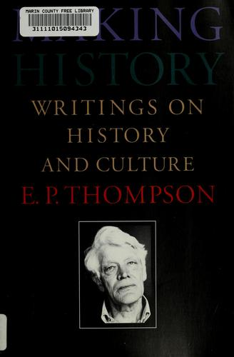 Making history by E. P. Thompson