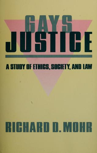 Gays/justice by Richard D. Mohr