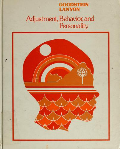 Adjustment, behavior, and personality by Leonard David Goodstein