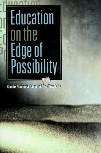 Education on the edge of possibility by Renate Nummela Caine