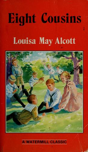 Eight Cousins (Complete and Unabridged Classics) by Louisa May Alcott