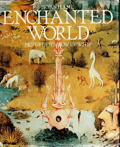 Enchanted world by Holme, Bryan