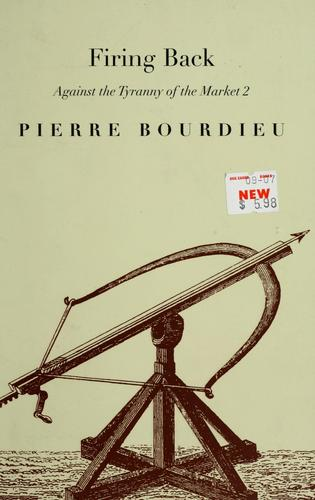 Firing back by Pierre Bourdieu