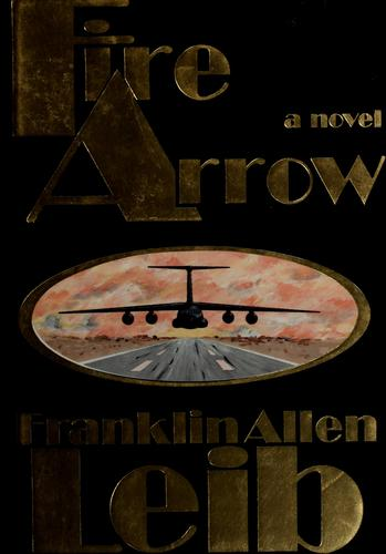 Fire arrow by Franklin Allen Leib