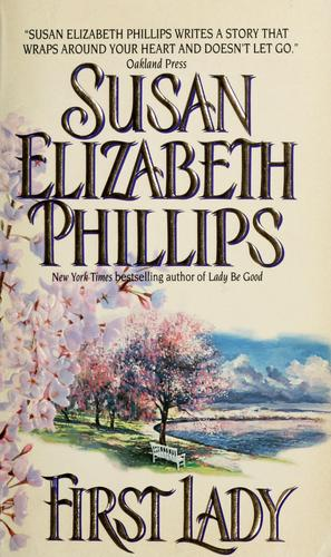First lady by Susan Elizabeth Phil[l]ips.