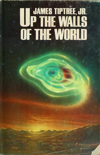Up the walls of the world by James Tiptree Jr.