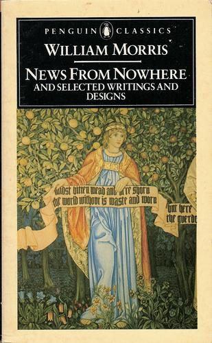 News from nowhere and selected writings and designs by William Morris ; ed. with an introd. by Asa Briggs ; with a supplement by Graeme Shankland on William Morris, designer.