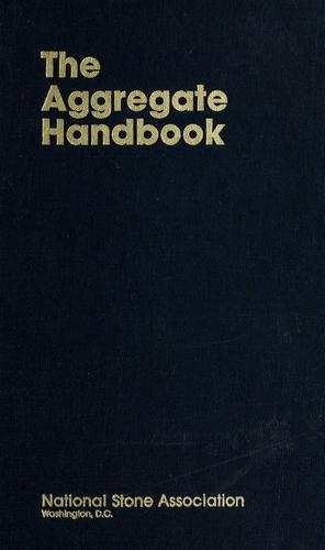 The Aggregate handbook by edited by Richard D. Barksdale.