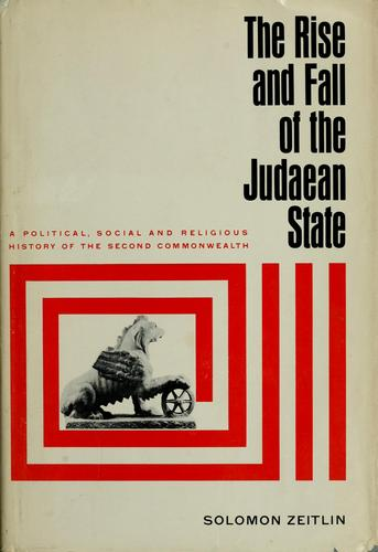 The rise and fall of the Judaean state by Zeitlin, Solomon