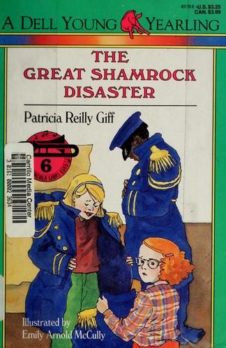 The great shamrock disaster by Patricia Reilly Giff