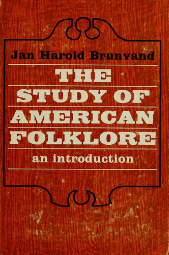 The study of American folklore by Jan Harold Brunvand