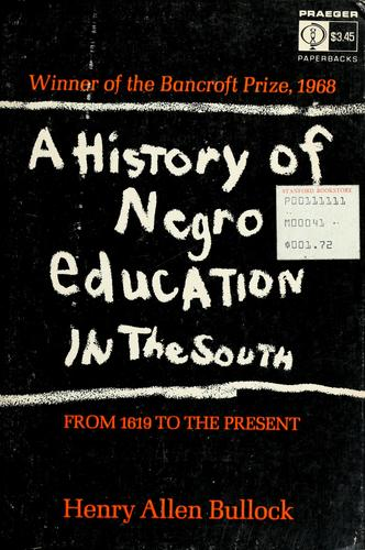 A history of Negro education in the south, from 1619 to the present