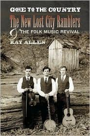 Image 0 of Gone to the Country: The New Lost City Ramblers and the Folk Music Revival (Musi