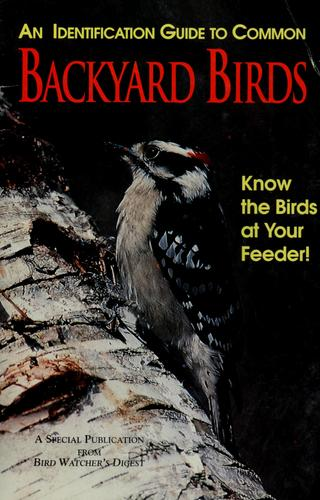 An identification guide to common backyard birds by Thompson, Bill III