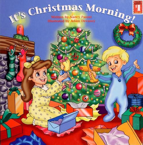 It's Christmas morning! by Nancy Parent