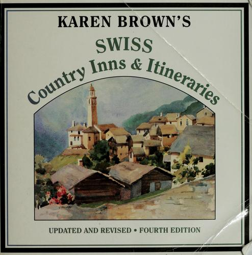 Karen Brown's Swiss country inns & itineraries by Clare Brown