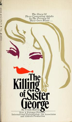 The killing of Sister George by Frank Marcus