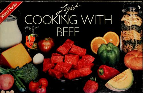 Light cooking with beef and nutri-facts by Mary Jo Feeney