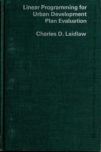 Linear programming for urban development plan evaluation by Charles D. Laidlaw