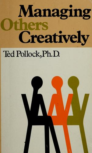 Managing creatively by Ted Pollock