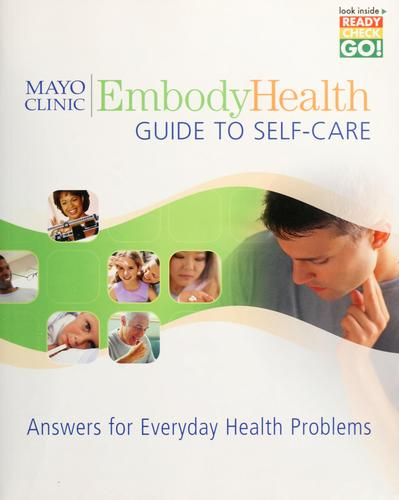Mayo Clinic embodyhealth guide to self-care by Philip T. Hagen
