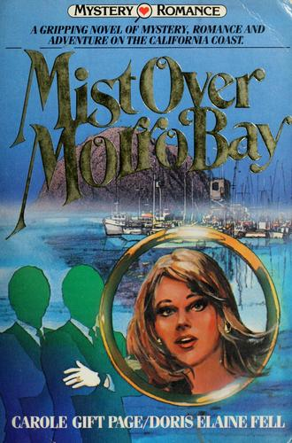 Mist over Morro Bay by Carole Gift Page, Doris Elaine Fell
