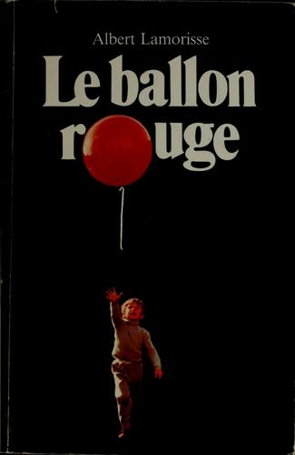 Le ballon rouge by Albert Lamorisse
