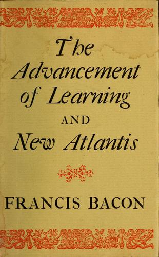 The advancement of learning and New Atlantis by Francis Bacon