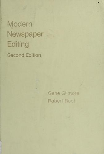 Modern newspaper editing by Gene Gilmore
