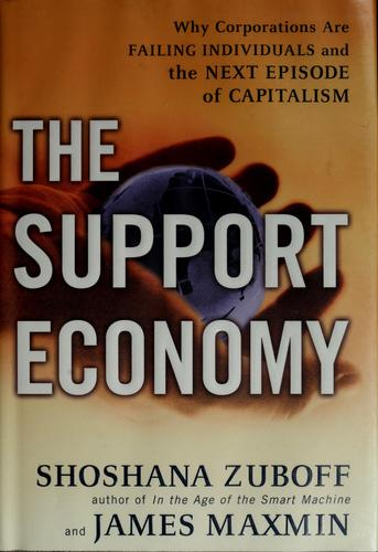 The support economy by Shoshana Zuboff