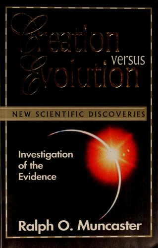 Creation versus evolution by Ralph O. Muncaster